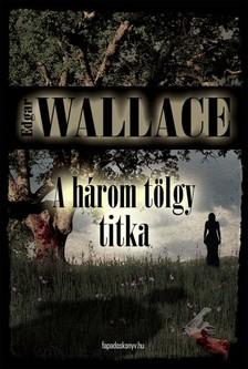 Edgar Wallace - A h�rom t�lgy titka [eK�nyv: epub, mobi]