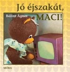 Bálint Ágnes - Jó éjszakát, Maci! - lapozó