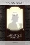 Arthur Conan Doyle - A dilett�ns detekt�v [eK�nyv: epub, mobi]