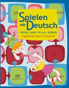 - Spielen wir Deutsch N�met nyelvi t�rsas j�t�kokFoglalkoztat� f�zet 8-10 �veseknek
