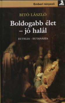Bit� L�szl� - Boldogabb �let - j� hal�l
