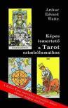 Arthur Edward Waite - K�PES ISMERTET� A TAROT SZIMB�LUMAIHOZ