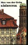 Gr�n, Max von der - K�s�rtetek [antikv�r]