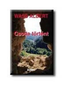 Wass Albert - CSODA T�RT�NT - F�Z�TT -