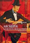 Pál Ferenc - Arcképek a portugál irodalomból - Dénes királytól Saramago-ig