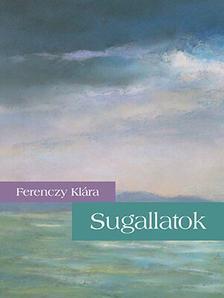 FERENCZY KL�RA - Sugallatok