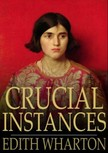 Edith Wharton - Crucial Instances [eKönyv: epub,  mobi]