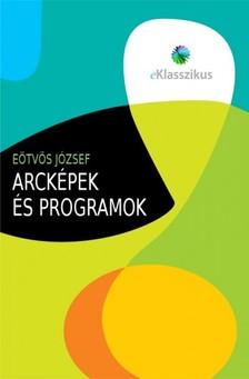 E�tv�s J�zsef - Arck�pek �s programok [eK�nyv: epub, mobi]