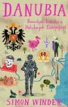 WINDER, SIMON  - Danubia - Szem�lyes kr�nika a Habsburgok Eur�p�j�r�l