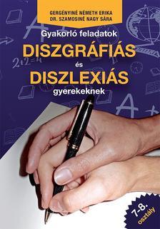 Gerg�nyin�-Dr. Szamosin� - Gyakorl� feladatok diszgr�fi�s �s diszlexi�s gyerekeknek 7-8. oszt�ly