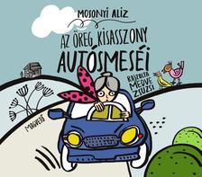 Mosonyi Alíz - Az öreg kisasszony autósmeséi