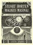 Lissa Evans - Stuart Horten m�gikus masin�i