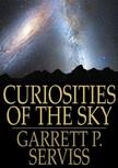 Serviss Garrett P. - Curiosities of the Sky [eKönyv: epub,  mobi]