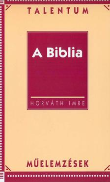 Horv�th Imre - A biblia - Talentum m�elemz�sek