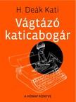 Kati H. Deák - Vágtázó katicabogár [eKönyv: pdf,  epub,  mobi]