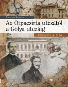 Tulassay Tivadar - Az Ötpacsirta utczától a Gólya utczáig