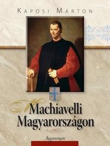 Kaposi M�rton - Machiavelli Magyarorsz�gon