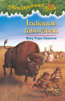 Mary Pope Osborne - INDI�NOK T�BOR�BAN - CSODAKUNYH� 18.