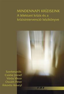SZERK.: CSÜRKE JÓZSEF - VÖRÖS VIKTOR - OSVÁTH PÉ - Mindennapi kríziseink 2. kiadás