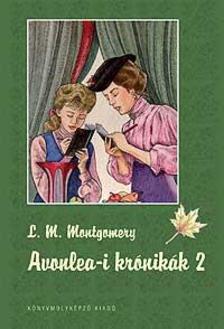 MONTGOMERY, L.M. - AVONLEA-I KRÓNIKÁK 2. - KEMÉNY BORÍTÓS