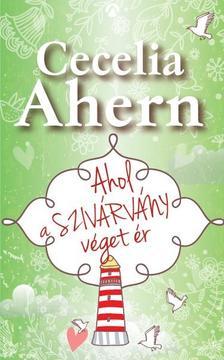 Cecelia Ahern - Ahol a sziv�rv�ny v�get �r (�j bor�t�val)