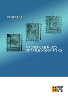 Kis K�roly - Magnetic Methods of Applied Geophysics