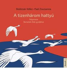 BOLDIZS�R ILDIK� - PA�L ZSUZSANNA - A TIZENH�ROM HATTY�
