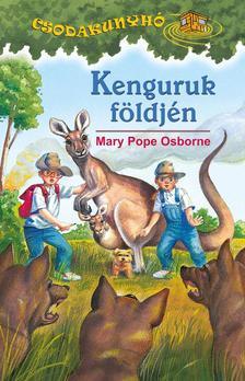 Mary Pope Osborne - KENGURUK FÖLDJÉN - CSODAKUNYHÓ 20.