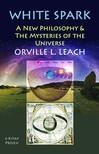 Murat Ukray Orville Livingston Leach, - White Spark [eKönyv: epub,  mobi]