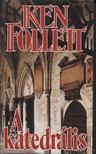 Ken Follett - A katedr�lis [antikv�r]