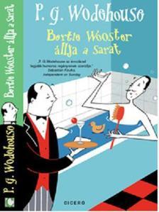 P. G. Wodehouse - Berti Wooster �llja a sarat