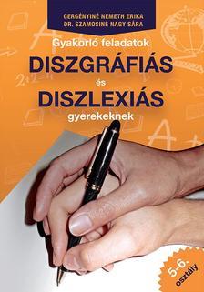 Gerg�nyin�-Dr. Szamosin� - Gyakorl� feladatok diszgr�fi�s �s diszlexi�s gyerekeknek 5-6. oszt�ly