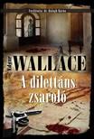 Edgar Wallace - A dilett�ns zsarol� [eK�nyv: epub, mobi]