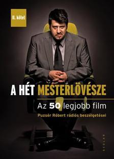 Puzsér Róbert - A hét mesterlövésze II.Az 50 legjobb film (Puzsér Róbert rádiós beszélgetései)