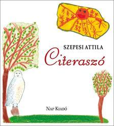 SZEPESI ATTILA - Citerasz� - Gyerekversek