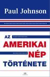 Paul JOHNSON - Az amerikai n�p t�rt�nete