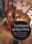 Miroslav Volf - Eml�keink gy�gyul�sa - Hogyan eml�kezhet�nk helyesen elszenvedett s�relmeinkre?