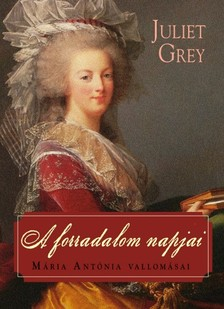 Juliet Grey - A forradalom napjai [eKönyv: epub, mobi]