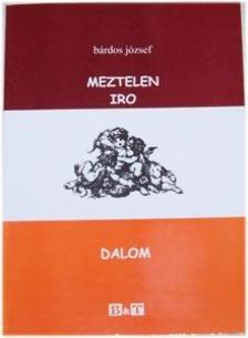 Bárdos József - MEZTELEN IRODALOM