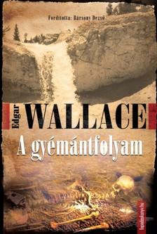 Edgar Wallace - A gy�m�ntfolyam [eK�nyv: epub, mobi]