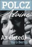 ALAINE, POLCZ - Az �leted, B�r� Berta