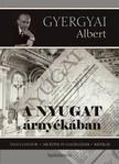 Gyergyai Albert - A Nyugat árnyékában [eKönyv: epub,  mobi]
