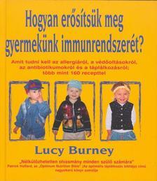 BURNEY, LUCY - Hogyan er�s�ts�k meg gyermek�nk immunrendszer�t?