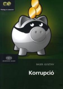 BÁGER GUSZTÁV - Korrupció