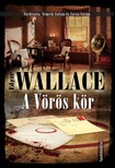 Edgar Wallace - A Vörös kör [eKönyv: epub, mobi]