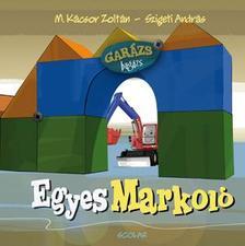 M. K�csor Zolt�n - Egyes Markol�