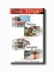 KARTALI ZSUZSANNA-UDVARI G�BOR - �TI C�L: KINA - PEKING, SANGHAJ