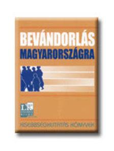 T�th P�l P�ter (szerk.) - Bev�ndorl�s Magyarorsz�gra