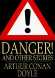 Arthur Conan Doyle - Danger! and Other Stories [eK�nyv: epub,  mobi]