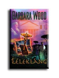 Barbara Wood - Lélekláng #